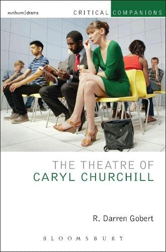 9781408154526: The Theatre of Caryl Churchill (Critical Companions)