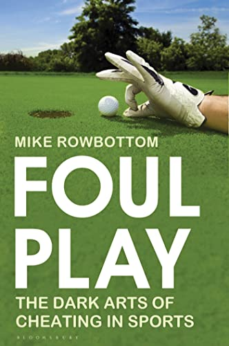 9781408155790: Foul Play: The Dark Arts of Cheating in Sport