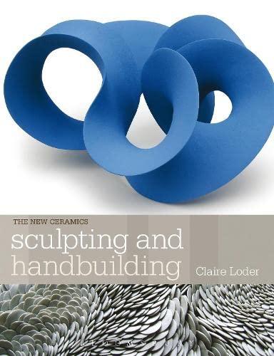 9781408156681: Sculpting and Handbuilding (New Ceramics)