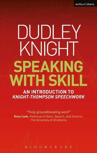 9781408156896: Speaking With Skill: A Skills Based Approach to Speech Training: An Introduction to Knight-Thompson Speech Work (Performance Books)