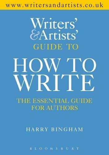 9781408157176: The Writers' & Artists' Yearbook Guide to How to Write: The Essential Guide for Authors