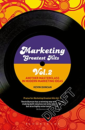 9781408157213: Marketing Greatest Hits Volume 2: Another Masterclass in Modern Marketing Ideas