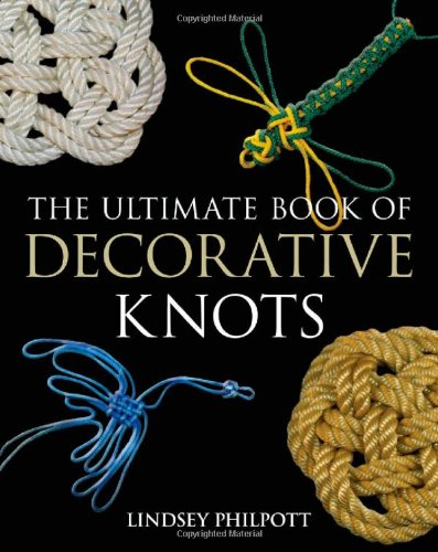 Ultimate Book of Decorative Knots: Philpott, Lindsey