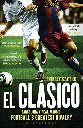 9781408158807: El Clasico: Barcelona v Real Madrid: Football's Greatest Rivalry