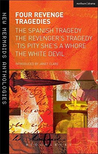 9781408159606: Four Revenge Tragedies: The Spanish Tragedy/ The Revenger's Tragedy/ 'Tis Pity She's a Whore/ The White Devil