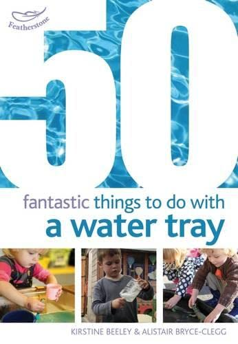 9781408159835: 50 Fantastic Things to Do with a Water Tray
