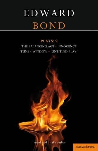 Bond Plays: 9: Innocence; Window, Tune, Balancing Act; The Edge (Contemporary Dramatists) (1408160633) by Edward Bond