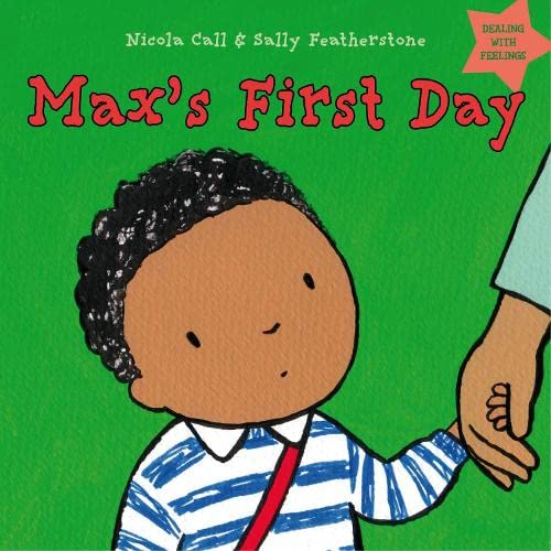 9781408163887: Max's First Day: Dealing with feelings