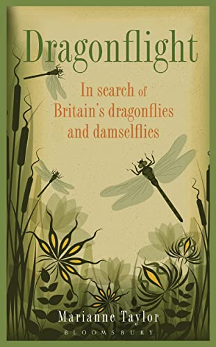 Dragonflight: In search of Britain's dragonflies and damselflies: Marianne Taylor