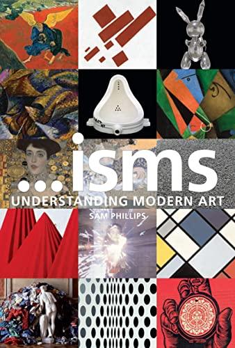 Isms: Understanding Modern Art: Phillips, Sam