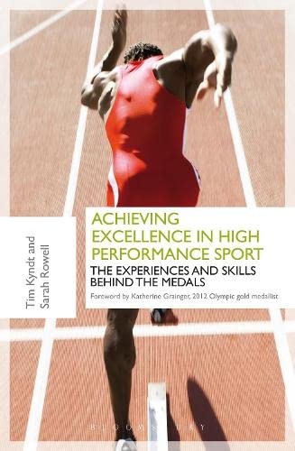 9781408172100: Achieving Excellence in High Performance Sport: Experiences and Skills Behind the Medals