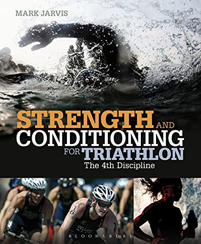 9781408172117: Strength and Conditioning for Triathlon: The 4th Discipline