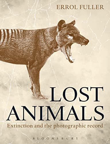 9781408172155: Lost Animals: Extinction and the Photographic Record