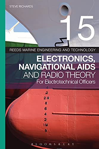 9781408176092: Reeds Vol 15: Electronics, Navigational Aids and Radio Theory for Electrotechnical Officers (Reeds Marine Engineering and Technology Series)