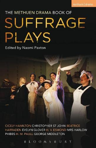 The Methuen Drama Book of Suffrage Plays: Naomi Paxton,Cicely Hamilton,Christopher