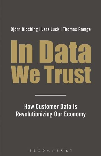 9781408179512: In Data We Trust: How Customer Data is Revolutionising Our Economy