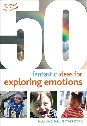 9781408179796: 50 Fantastic Ideas for Exploring Emotions