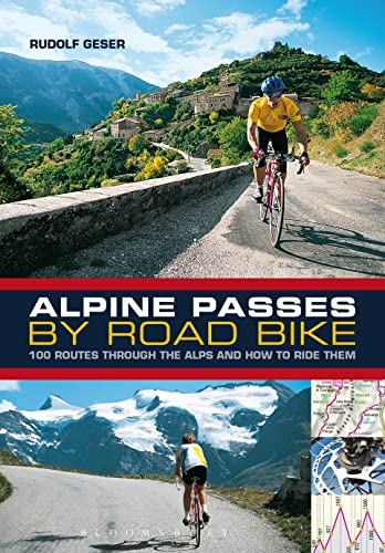 9781408179956: Alpine Passes by Road Bike: 100 routes through the Alps and how to ride them