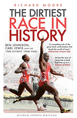 9781408181560: The Dirtiest Race in History: Ben Johnson, Carl Lewis and the 1988 Olympic 100m Final