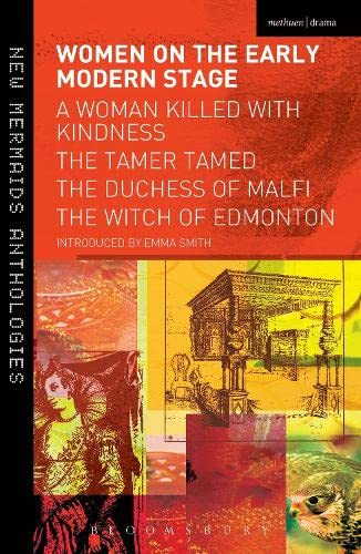 9781408182314: Women on the Early Modern Stage: A Woman Killed with Kindness, The Tamer Tamed, The Duchess of Malfi, The Witch of Edmonton (New Mermaids)