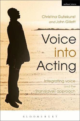 9781408183564: Voice into Acting: Integrating voice and the Stanislavski approach (Performance Books)
