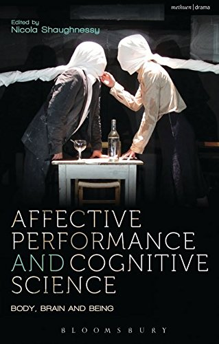 9781408183984: Affective Performance and Cognitive Science: Body, Brain and Being