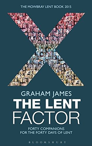 9781408184042: The Lent Factor: Forty Companions for the Forty Days of Lent: The Mowbray Lent Book 2015
