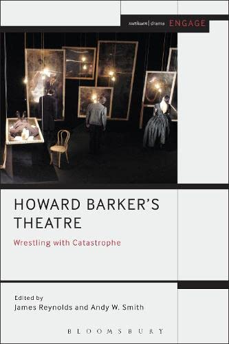 9781408184394: Howard Barker's Theatre: Wrestling with Catastrophe (Methuen Drama Engage)