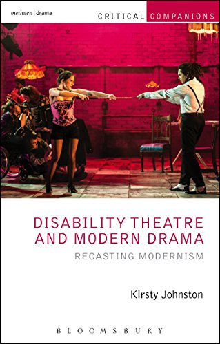 Disability Theatre and Modern Drama: Recasting Modernism: Kirsty Johnston