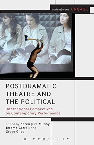 9781408184868: Postdramatic Theatre and the Political: International Perspectives on Contemporary Performance (Methuen Drama Engage)