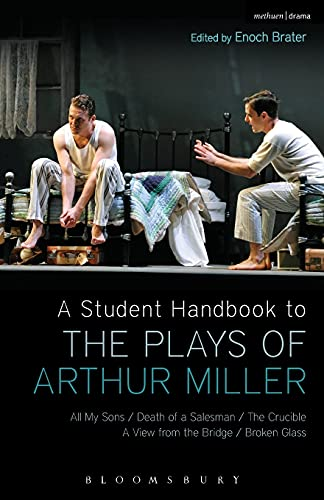 9781408184875: A Student Handbook to the Plays of Arthur Miller: All My Sons, Death of a Salesman, The Crucible, A View from the Bridge, Broken Glass