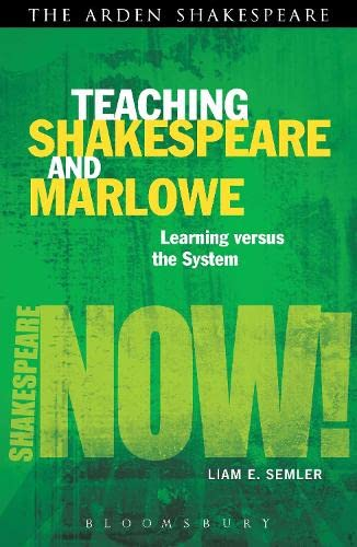 9781408185025: Teaching Shakespeare and Marlowe: Learning versus the System (Shakespeare Now!)