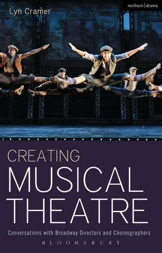 9781408185322: Creating Musical Theatre: Conversations with Broadway Directors and Choreographers (Performance Books)