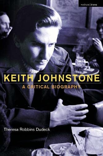 9781408185520: Keith Johnstone: A Critical Biography