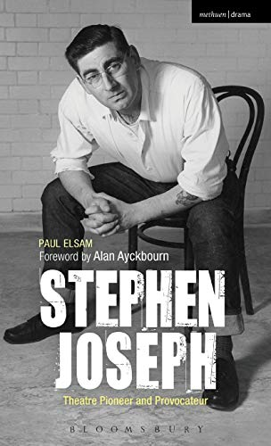 9781408185674: Stephen Joseph: Theatre Pioneer and Provocateur (Biography and Autobiography)