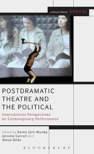 9781408185704: Postdramatic Theatre and the Political: International Perspectives on Contemporary Performance (Methuen Drama Engage)