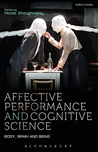 9781408185773: Affective Performance and Cognitive Science: Body, Brain and Being