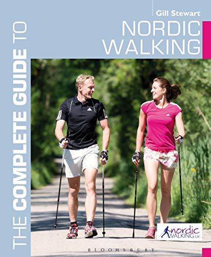 The Complete Guide to Nordic Walking (Paperback): Gill Stewart