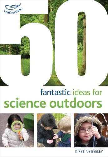 9781408186800: 50 Fantastic Ideas for Science Outdoors