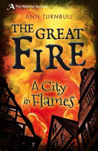 The Great Fire (National Archives): Ann Turnbull Ed D