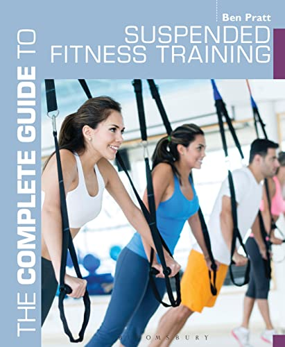 9781408187203: The Complete Guide to Suspended Fitness Training (Complete Guides)