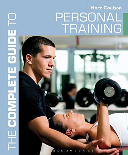 The Complete Guide to Personal Training (Complete Guides): Coulson, Morc