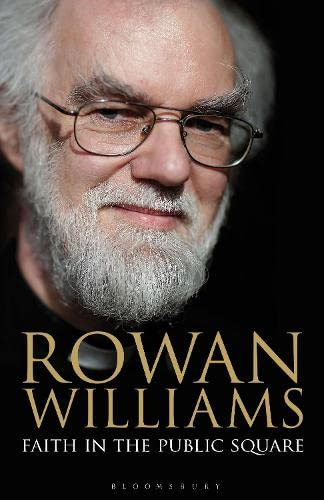 Faith in the Public Square (Hardcover): Rowan Williams