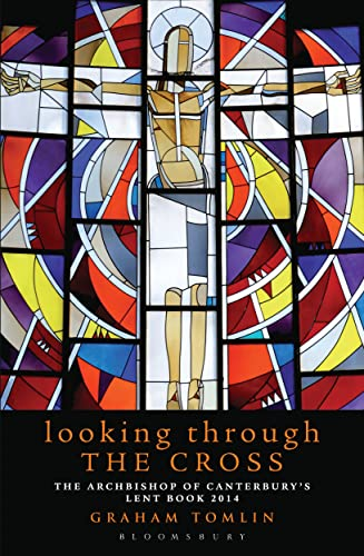 9781408188477: Looking Through the Cross: The Archbishop of Canterbury's Lent Book 2014