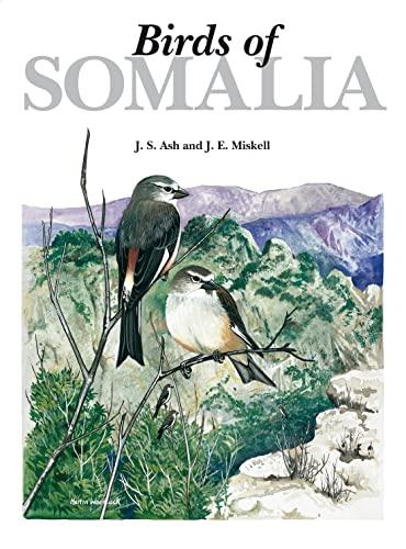 Birds of Somalia: Ash, John; Miskell, John