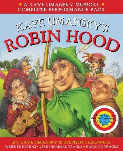 Kaye Umansky's Robin Hood: A Bow-Slinging, Arrow-Twanging, Bulls-Eye of a Musical (A & C ...