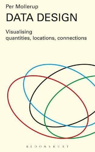 9781408191880: Data Design: Visualising Quantities, Locations, Connections