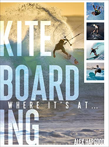 9781408191965: Kiteboarding: Where it's at...
