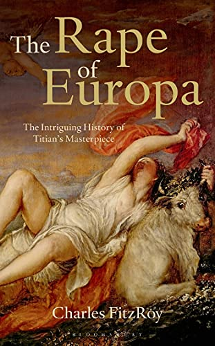 9781408192092: The Rape of Europa: The Intriguing History of Titian's Masterpiece