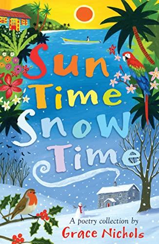 Sun Time Snow Time: Grace Nichols